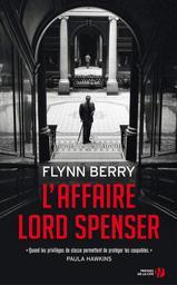 L' Affaire lord Spenser | Berry, Flynn. Auteur