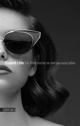Les Filles mortes ne sont pas aussi jolies | Little, Elizabeth (1981-....). Auteur