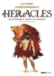 Héraclès ou La Puissance contre les monstres   Ferry, Luc (1951-....). Auteur