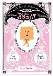 La Terrible histoire de Petit Biscuit | Norac, Carl (1960-....). Auteur