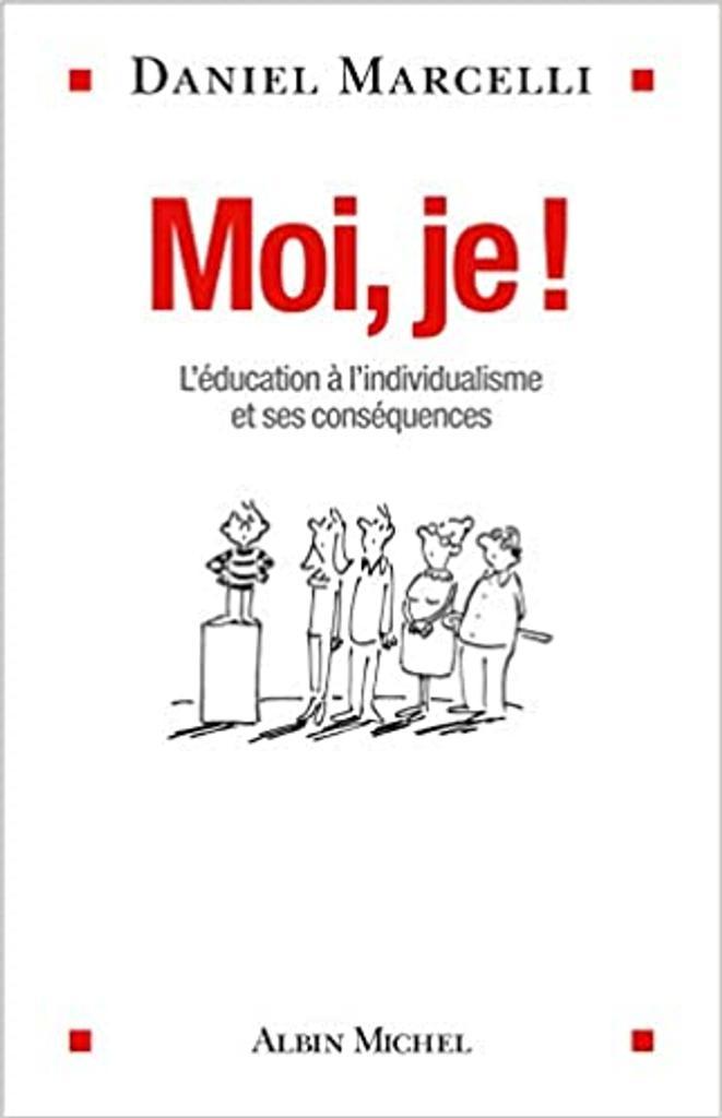Moi, je ! : de l'éducation à l'individualisme / Daniel Marcelli, auteur |