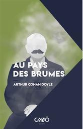 Au pays des brumes   Doyle, Arthur Conan (1859-1930). Auteur