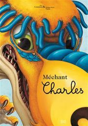 Méchant Charles   Cousseau, Alex. Auteur