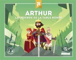 Arthur : la légende de la Table Ronde | Crété, Patricia. Auteur