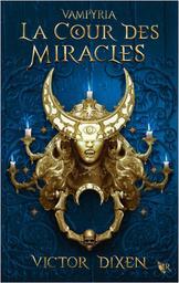La Cour des miracles | Dixen, Victor. Auteur