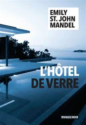 L' Hôtel de verre   St. John Mandel, Emily (1979-....). Auteur