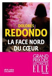 La Face nord du coeur | Redondo, Dolores (1969-....). Auteur