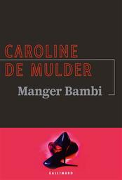Manger Bambi | Mulder, Caroline de (1976-....). Auteur
