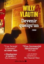 Devenir quelqu'un | Vlautin, Willy (1967-....). Auteur