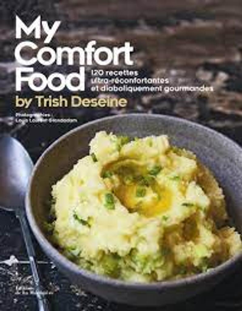 My comfort food : 120 [cent vingt] recettes ultra-réconfortantes et diaboliquement gourmandes |