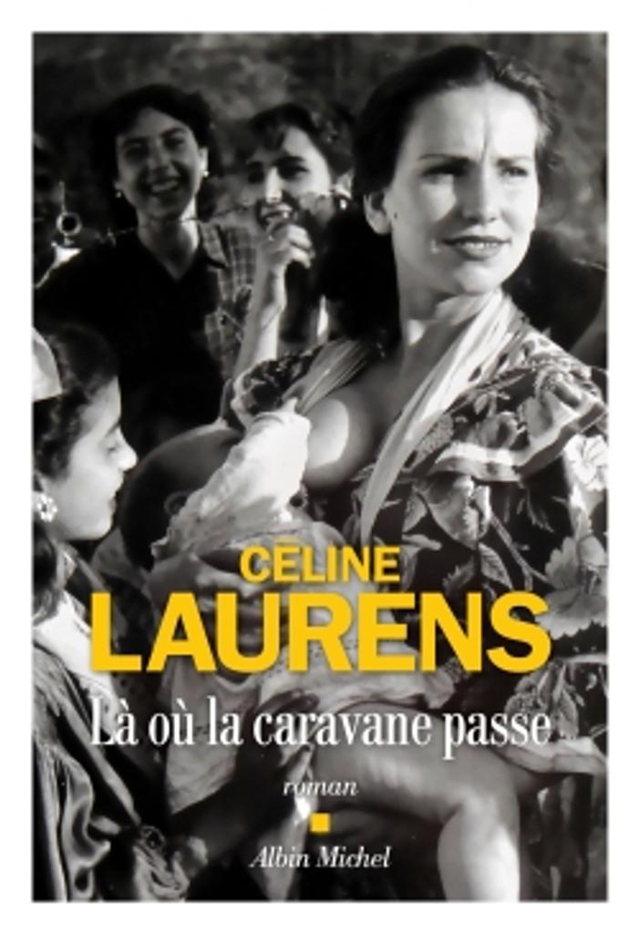 Là où la caravane passe / Céline Laurens |